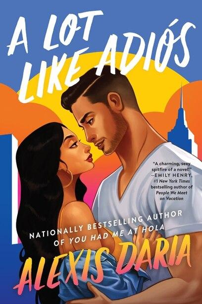 A Lot Like Adiós: A Novel by Alexis Daria