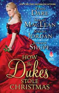 How The Dukes Stole Christmas: A Christmas Romance Anthology by Tessa Dare