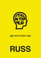 It's All In Your Head: Get Out Of Your Way