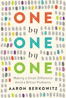 One By One By One: Making A Small Difference Amid A Billion Problems