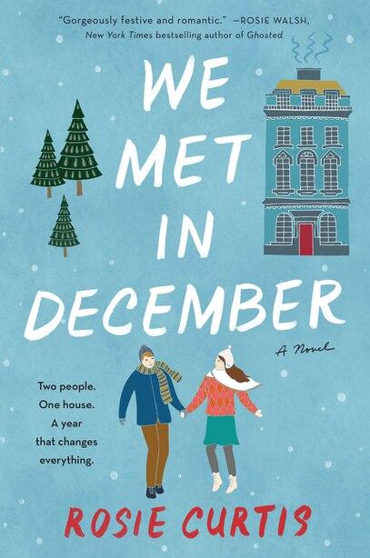 We Met In December: A Novel by Rosie Curtis