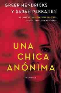 An Anonymous Girl \ Una Chica Anónima (spanish Edition) by GREER Hendricks