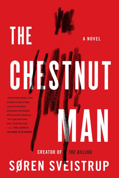 The Chestnut Man: A Novel by Soren Sveistrup