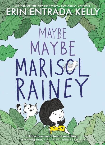 Maybe Maybe Marisol Rainey by Erin Entrada Kelly
