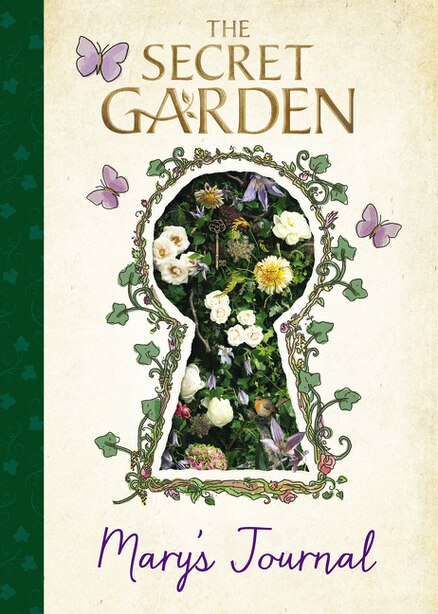 The Secret Garden Mary S Journal Book By Sia Dey Hardcover Www Chapters Indigo Ca