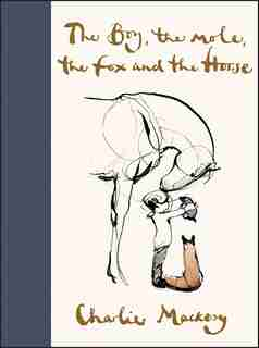 The Boy, The Mole, The Fox And The Horse by Charlie Mackesy