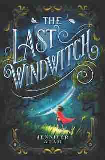 The Last Windwitch by Jennifer Adam