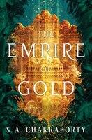 The Empire Of Gold: A Novel