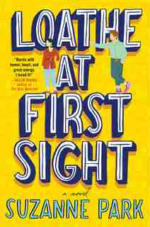 Loathe At First Sight: A Novel by Suzanne Park