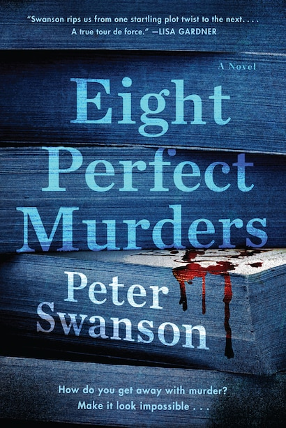 Eight Perfect Murders: A Novel by Peter Swanson