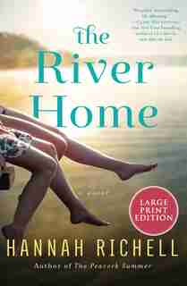 The River Home: A Novel by Hannah Richell