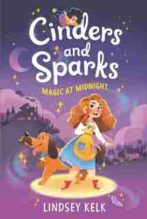 Cinders And Sparks #1: Magic At Midnight by Lindsey Kelk
