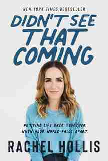 Didn't See that Coming by Rachel Hollis