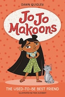 Jo Jo Makoons: The Used-to-be Best Friend: The Used-to-be Best Friend