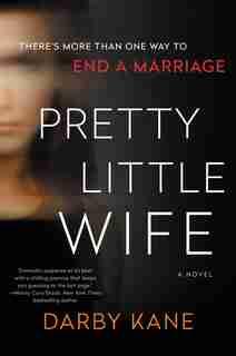 Pretty Little Wife: A Novel by Darby Kane