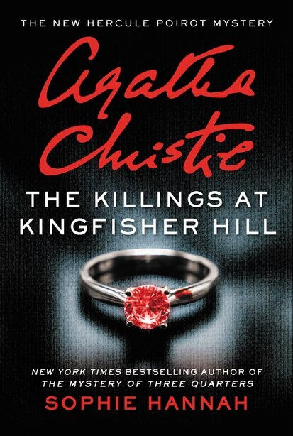 The Killings At Kingfisher Hill: The New Hercule Poirot Mystery by Sophie Hannah
