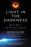 Light In The Darkness: Black Holes, The Universe, And Us