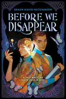 Before We Disappear by Shaun David Hutchinson