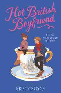 Hot British Boyfriend by Kristy Boyce