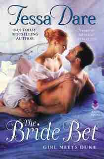 The Bride Bet: Girl Meets Duke by Tessa Dare