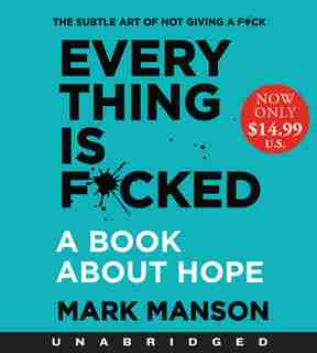 Everything Is F*cked Low Price Cd: A Book About Hope by Mark Manson