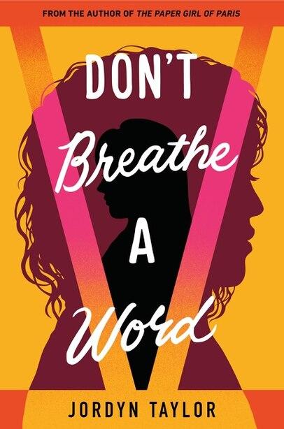 Don't Breathe A Word by Jordyn Taylor