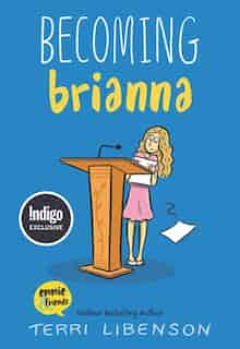 Becoming Brianna (Indigo Special Edition) by Terri Libenson