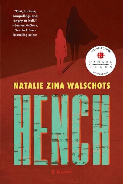Hench: A Novel by Natalie Zina Walschots
