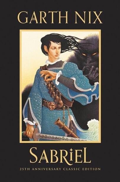 Sabriel 25th Anniversary Classic Edition by Garth Nix