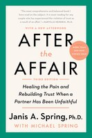 After The Affair, Third Edition: Healing The Pain And Rebuilding Trust When A Partner Has Been…