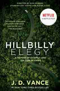 Hillbilly Elegy [movie tie-in]: A Memoir Of A Family And Culture In Crisis by J. D. Vance