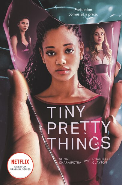 Tiny Pretty Things Tv Tie-in Edition by Sona Charaipotra