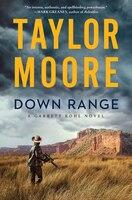 Down Range: A Novel