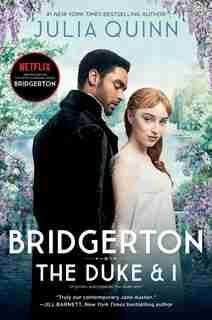 Bridgerton [tv Tie-in]: The Duke And I by Julia Quinn