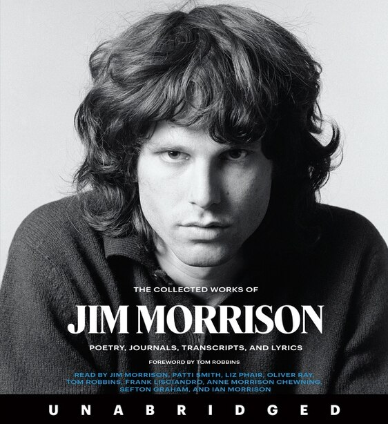 The Collected Works Of Jim Morrison Cd: Poetry, Journals, Transcripts, And Lyrics by Jim Morrison