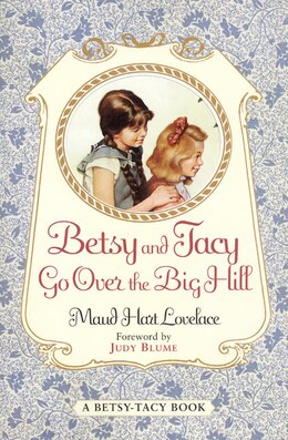 Book Betsy And Tacy Go Over The Big Hill by Maud Hart Lovelace