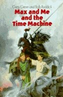 Book Max And Me And The Time Machine by Gery Greer