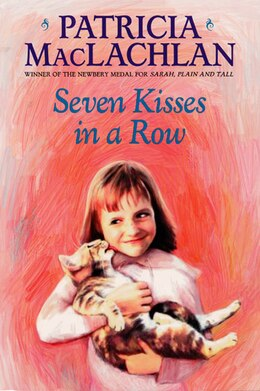 Book Seven Kisses in a Row by Patricia Maclachlan