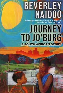 Book Journey to Jo'burg: A South African Story by Beverley Naidoo