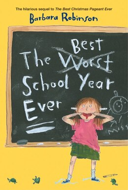 Book The Best School Year Ever by Barbara Robinson