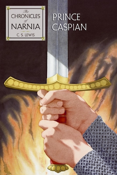 Prince Caspian: The Return to Narnia by C. S. Lewis