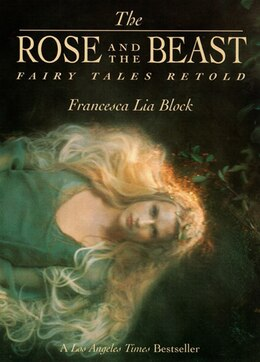 Book The Rose And The Beast: Fairy Tales Retold by Francesca Lia Block