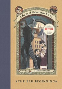 A Series Of Unfortunate Events #1: The Bad Beginning: The Bad Beginning