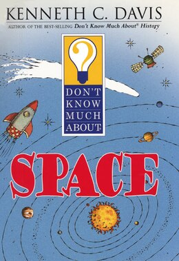 Book Don't Know Much About Space by Kenneth C. Davis