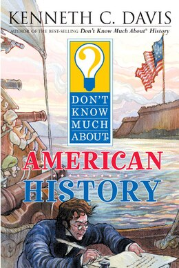 Book Don't Know Much About American History by Kenneth C. Davis