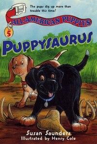 All-american Puppies #5: Puppysaurus