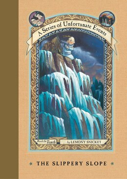 Book A Series Of Unfortunate Events #10: The Slippery Slope: The Slippery Slope by Lemony Snicket