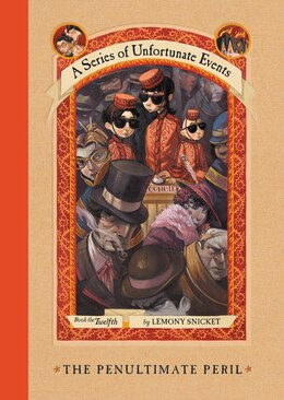Book A Series Of Unfortunate Events #12: The Penultimate Peril: The Penultimate Peril by Lemony Snicket