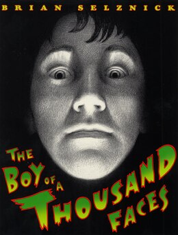 Book The Boy Of A Thousand Faces by Brian Selznick