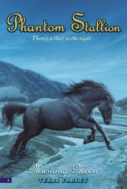 Book Phantom Stallion #2: Mustang Moon: Mustang Moon by Terri Farley